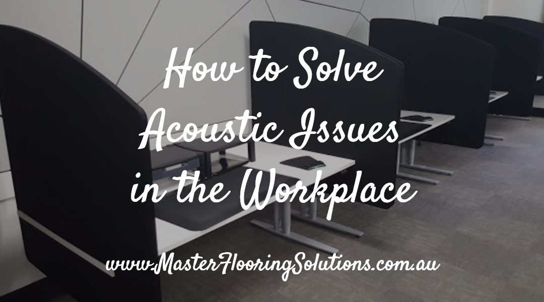 How to solve workplace acoustic issues